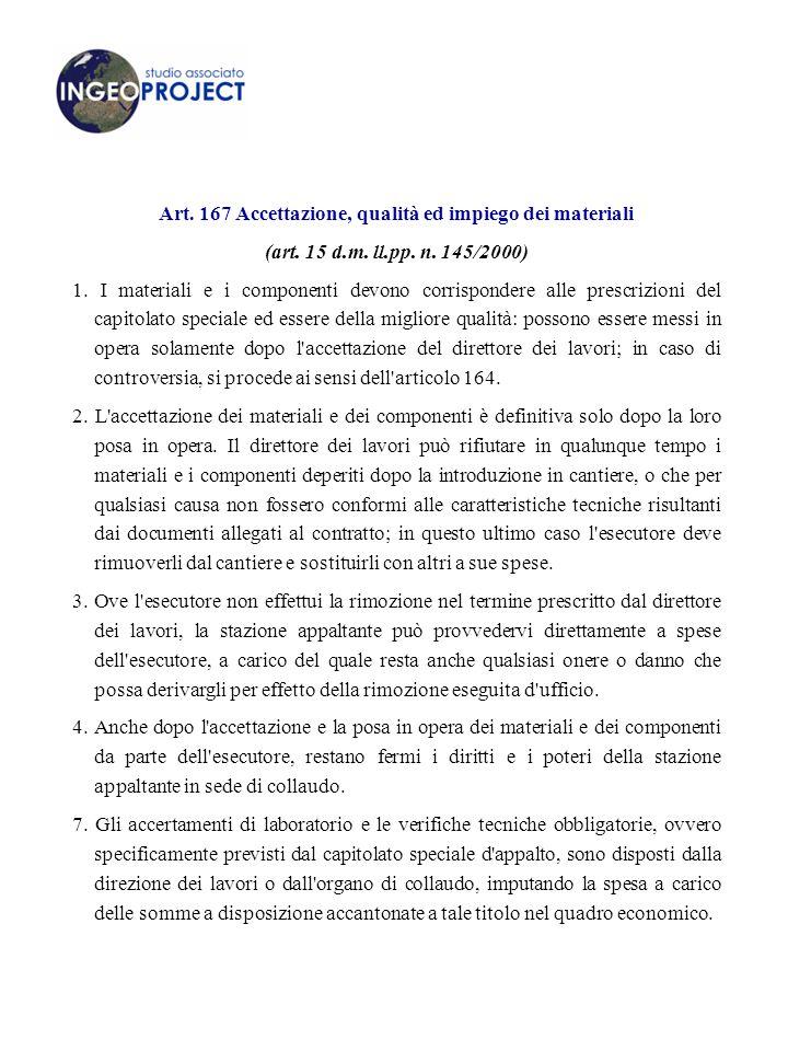Art. 167 Accettazione, qualità ed impiego dei materiali