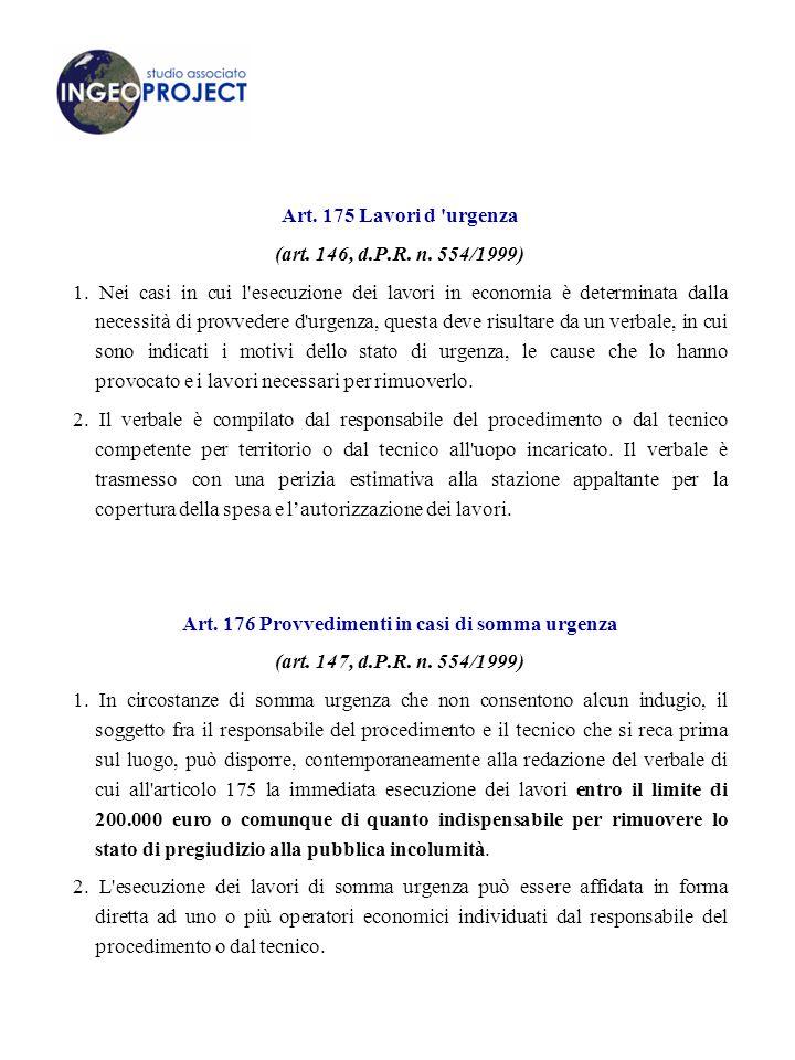 Art. 176 Provvedimenti in casi di somma urgenza