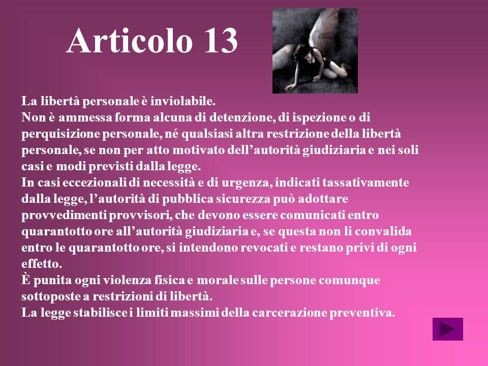 Articolo 13 La libertà personale è inviolabile.