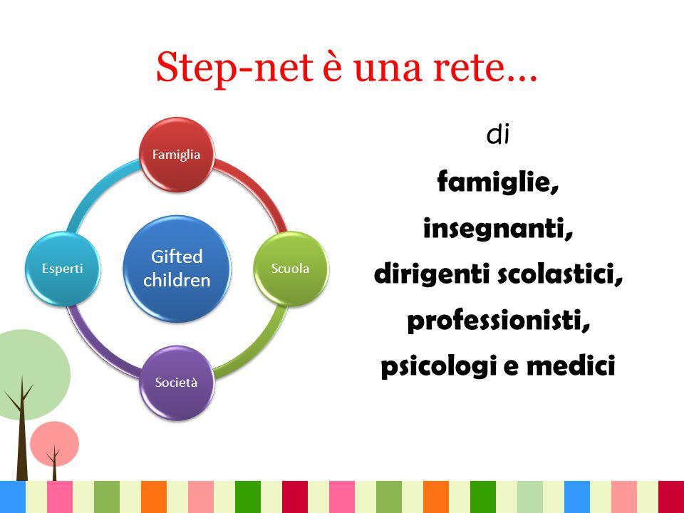 Step-net è una rete… famiglie, insegnanti, dirigenti scolastici,