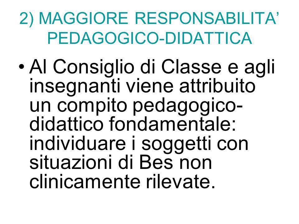 2) MAGGIORE RESPONSABILITA' PEDAGOGICO-DIDATTICA