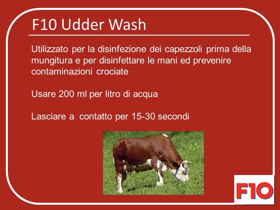 F10 Udder Wash Utilizzato per la disinfezione dei capezzoli prima della mungitura e per disinfettare le mani ed prevenire contaminazioni crociate.