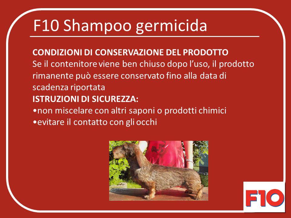 F10 Shampoo germicida CONDIZIONI DI CONSERVAZIONE DEL PRODOTTO