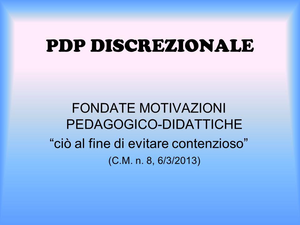 PDP DISCREZIONALE FONDATE MOTIVAZIONI PEDAGOGICO-DIDATTICHE