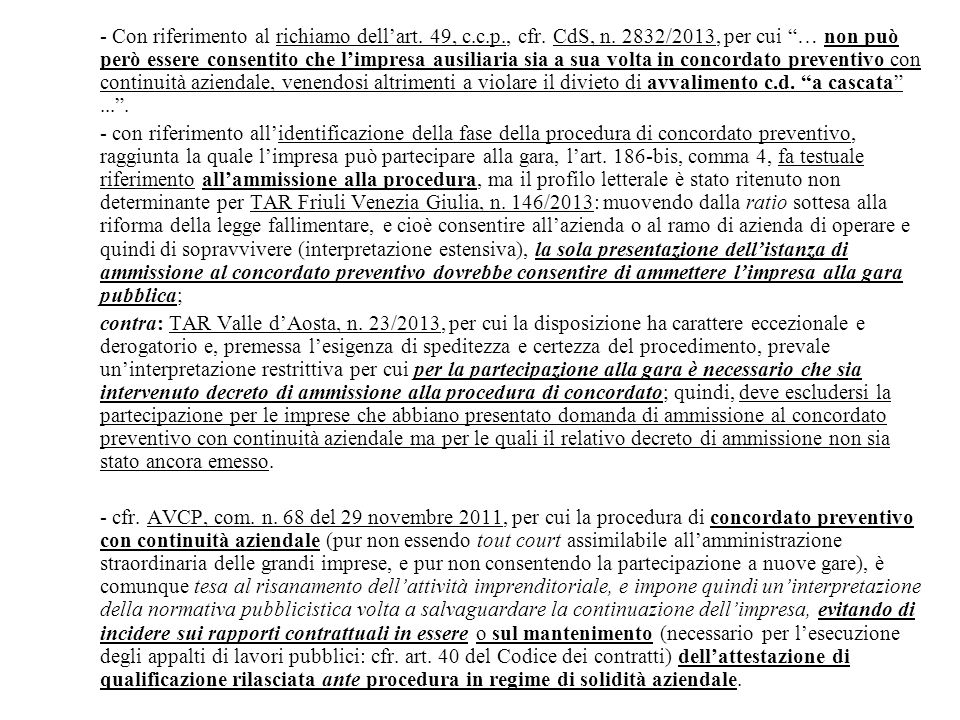 - Con riferimento al richiamo dell'art. 49, c. c. p. , cfr. CdS, n