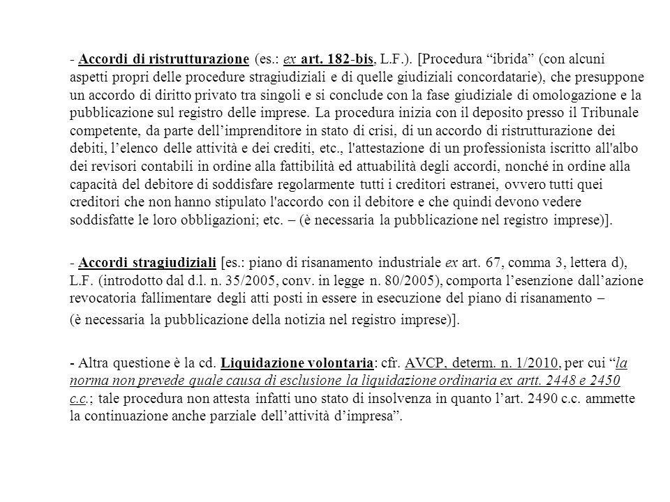 - Accordi di ristrutturazione (es. : ex art. 182-bis, L. F. )