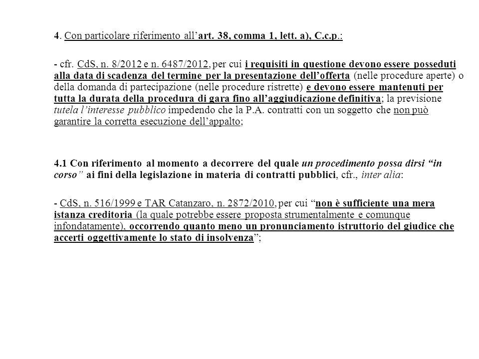 4. Con particolare riferimento all'art. 38, comma 1, lett. a), C.c.p.: