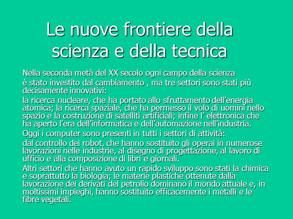 Le nuove frontiere della scienza e della tecnica