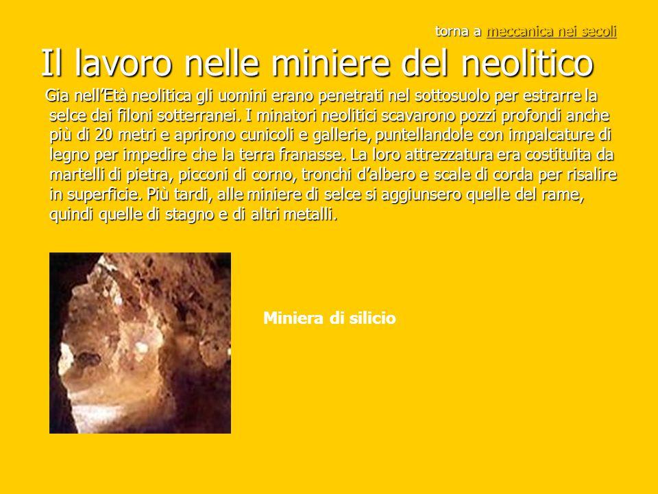 torna a meccanica nei secoli Il lavoro nelle miniere del neolitico