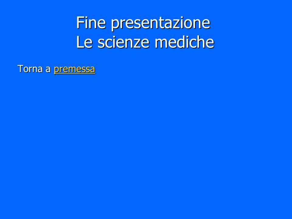 Fine presentazione Le scienze mediche