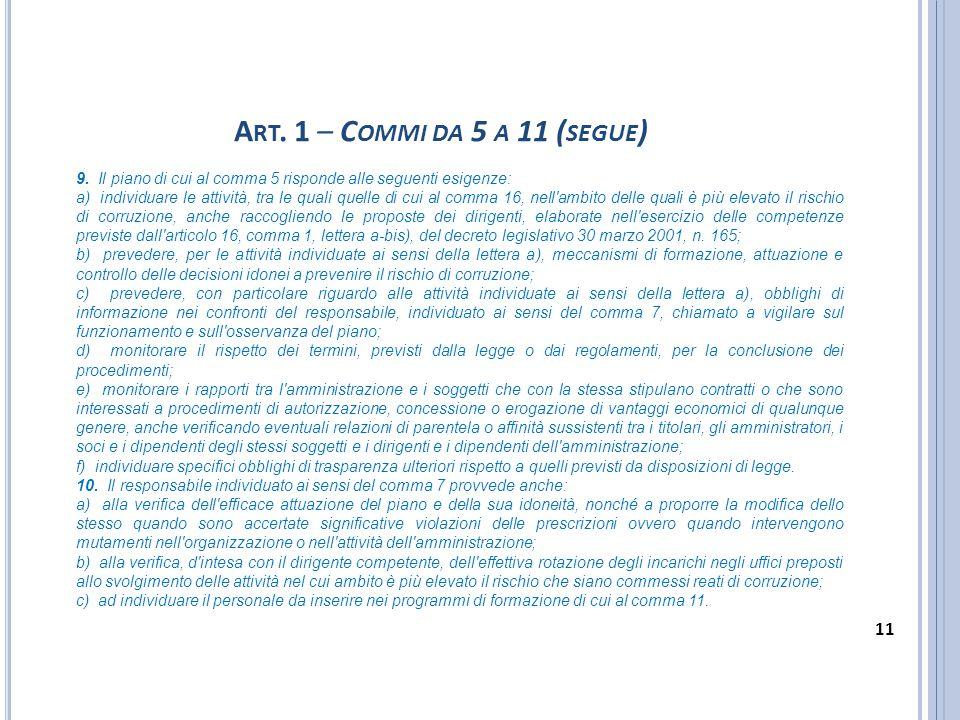 Art. 1 – Commi da 5 a 11 (segue) 9. Il piano di cui al comma 5 risponde alle seguenti esigenze: