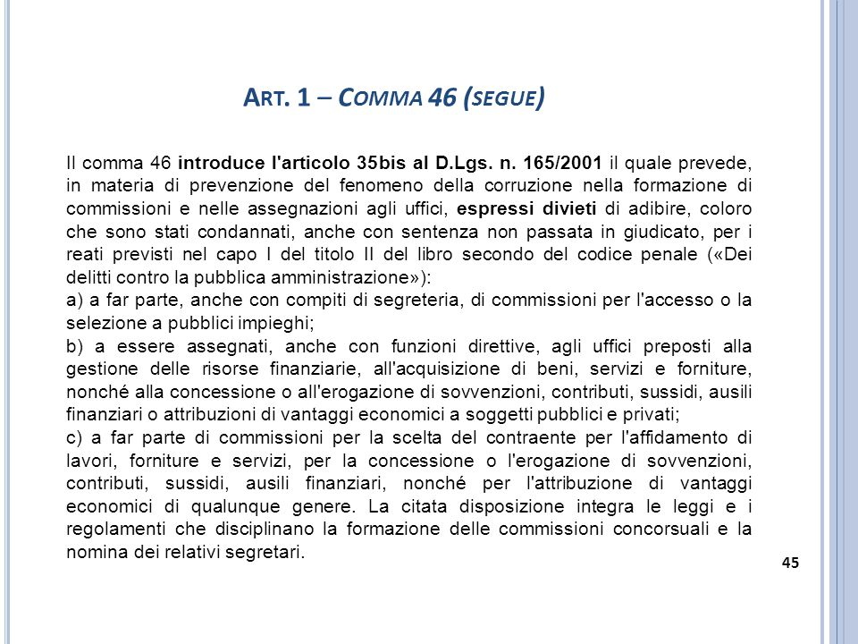 Art. 1 – Comma 46 (segue)
