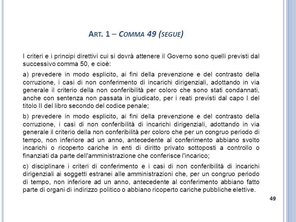 Art. 1 – Comma 49 (segue) I criteri e i principi direttivi cui si dovrà attenere il Governo sono quelli previsti dal successivo comma 50, e cioè: