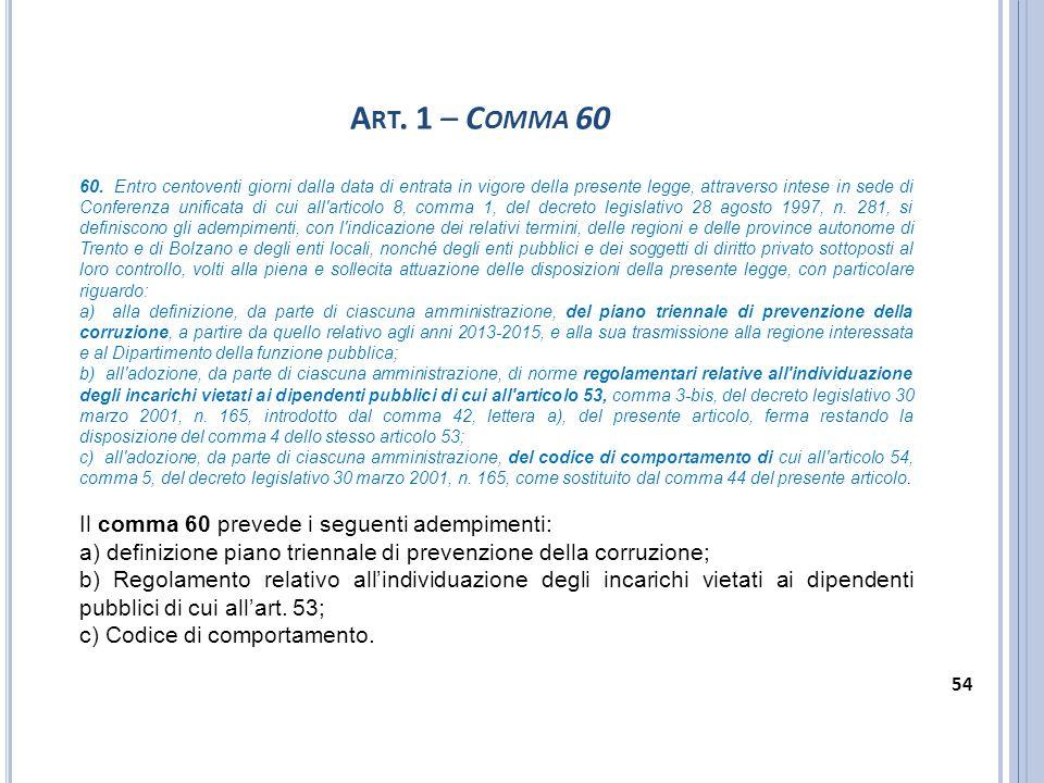 Art. 1 – Comma 60 Il comma 60 prevede i seguenti adempimenti: