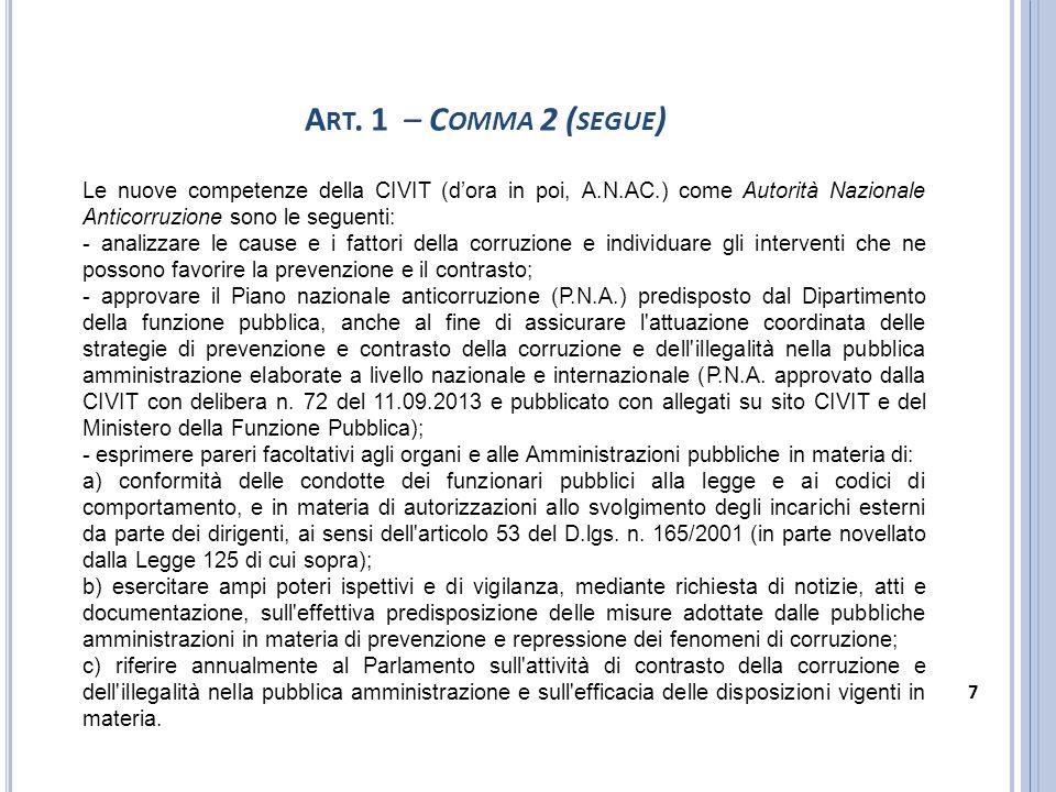 Art. 1 – Comma 2 (segue) Le nuove competenze della CIVIT (d'ora in poi, A.N.AC.) come Autorità Nazionale Anticorruzione sono le seguenti: