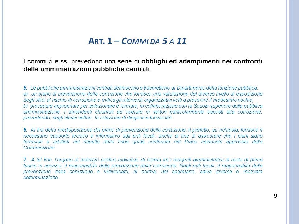 Art. 1 – Commi da 5 a 11 I commi 5 e ss. prevedono una serie di obblighi ed adempimenti nei confronti delle amministrazioni pubbliche centrali.