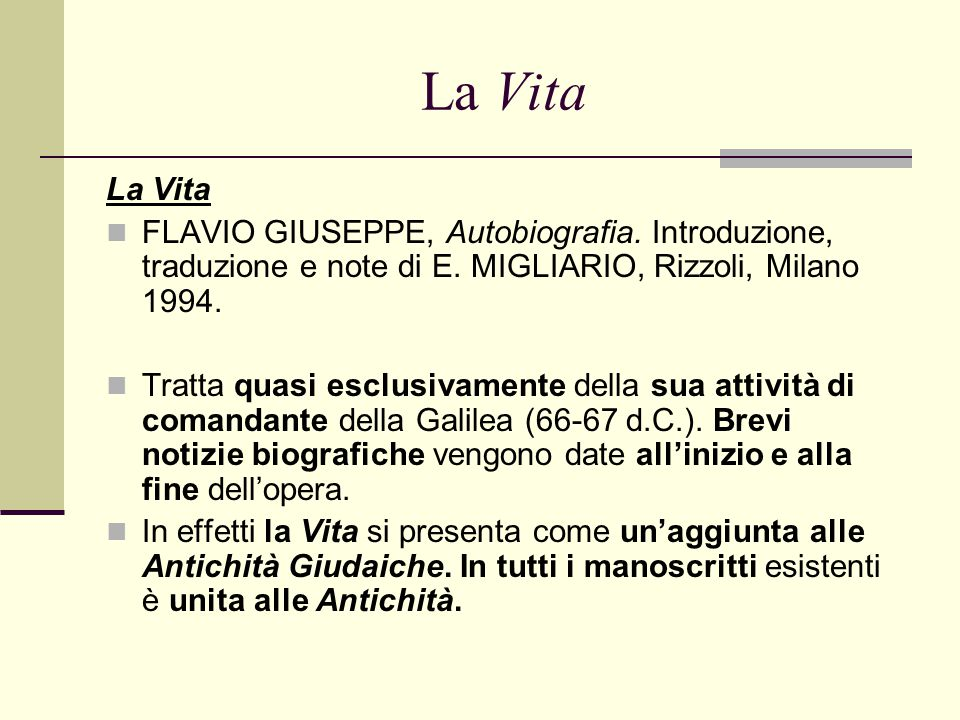 La Vita La Vita. FLAVIO GIUSEPPE, Autobiografia. Introduzione, traduzione e note di E. MIGLIARIO, Rizzoli, Milano 1994.