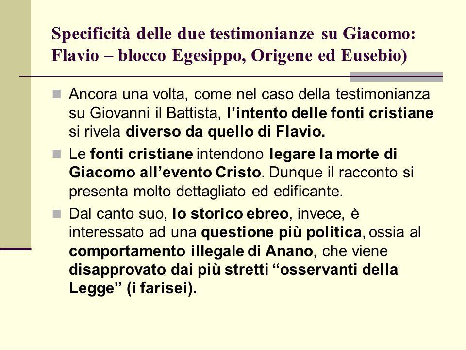 Specificità delle due testimonianze su Giacomo: Flavio – blocco Egesippo, Origene ed Eusebio)