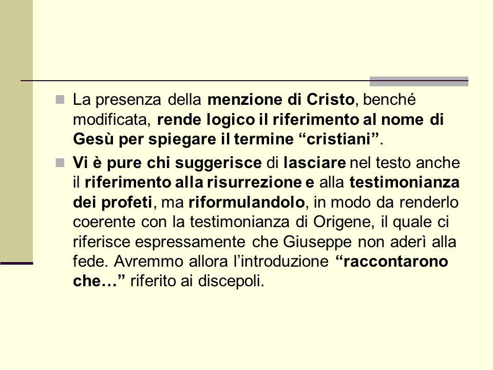 La presenza della menzione di Cristo, benché modificata, rende logico il riferimento al nome di Gesù per spiegare il termine cristiani .