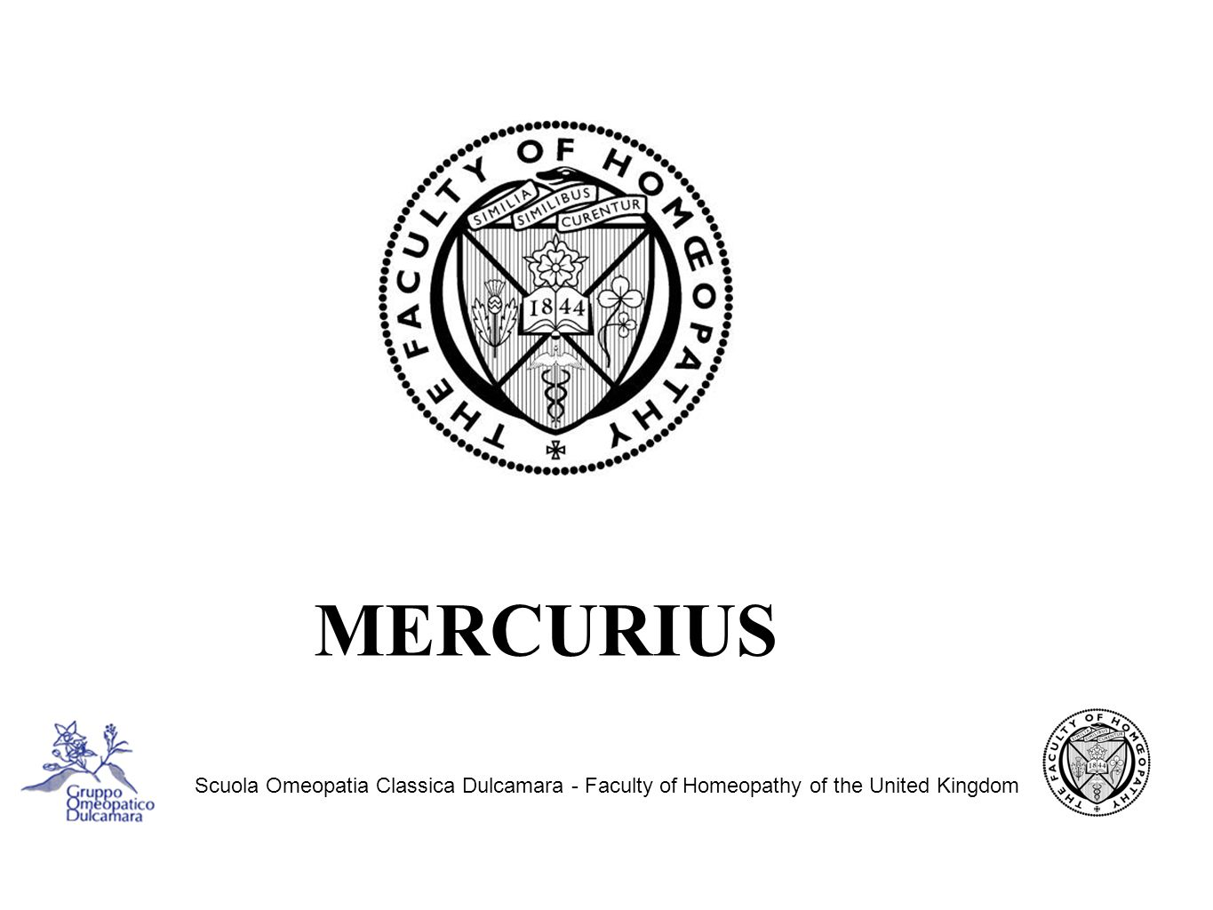 MERCURIUS Scuola Omeopatia Classica Dulcamara - Faculty of Homeopathy of the United Kingdom
