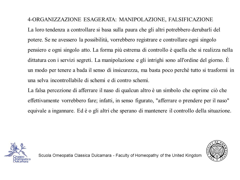 4-ORGANIZZAZIONE ESAGERATA: MANIPOLAZIONE, FALSIFICAZIONE