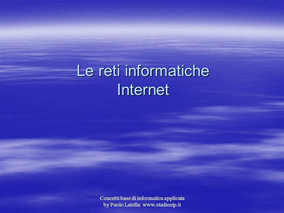 Le reti informatiche Internet