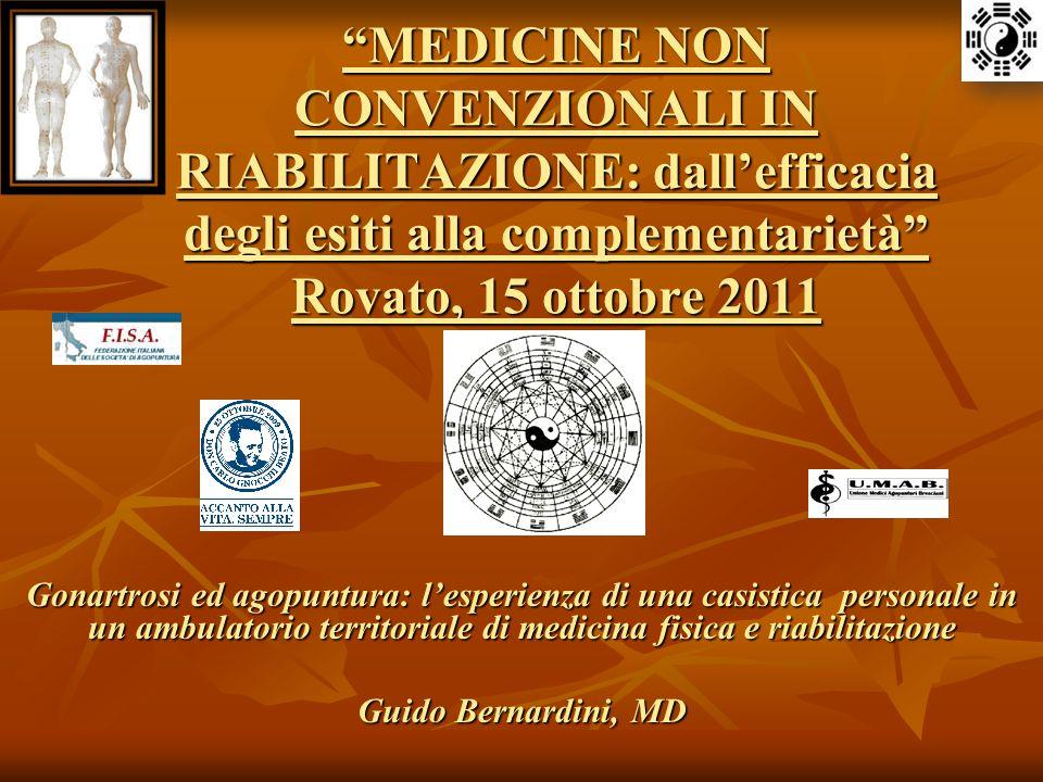 MEDICINE NON CONVENZIONALI IN RIABILITAZIONE: dall'efficacia degli esiti alla complementarietà Rovato, 15 ottobre 2011
