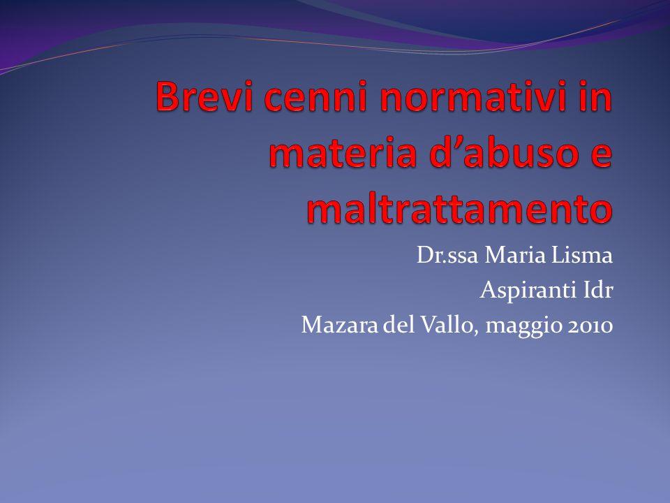 Brevi cenni normativi in materia d'abuso e maltrattamento