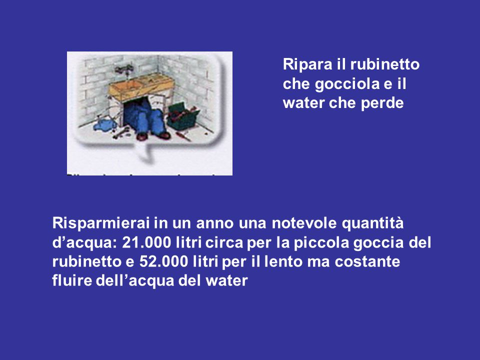 Ripara il rubinetto che gocciola e il water che perde