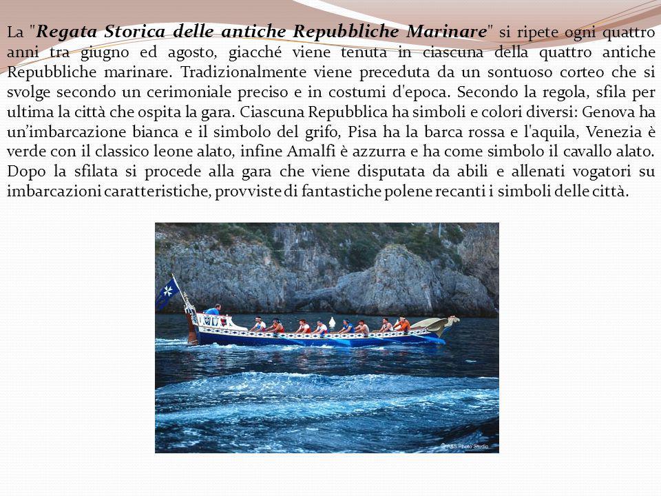 La Regata Storica delle antiche Repubbliche Marinare si ripete ogni quattro anni tra giugno ed agosto, giacché viene tenuta in ciascuna della quattro antiche Repubbliche marinare.