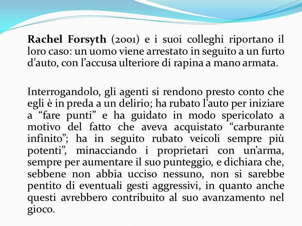 Rachel Forsyth (2001) e i suoi colleghi riportano il loro caso: un uomo viene arrestato in seguito a un furto d'auto, con l'accusa ulteriore di rapina a mano armata.