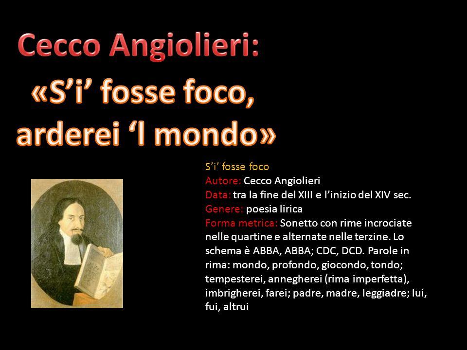 Cecco Angiolieri: «S'i' fosse foco, arderei 'l mondo»