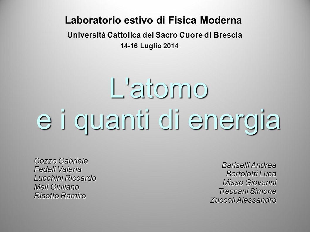 L atomo e i quanti di energia Laboratorio estivo di Fisica Moderna