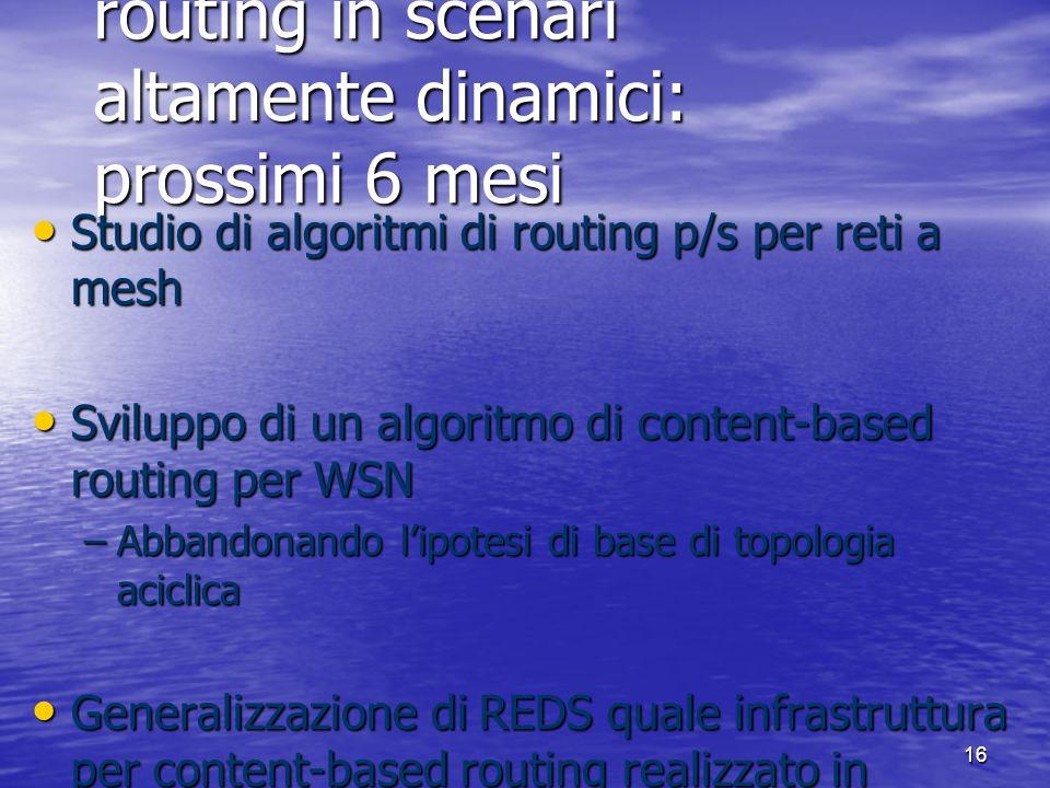 A10. Content-based routing in scenari altamente dinamici: prossimi 6 mesi