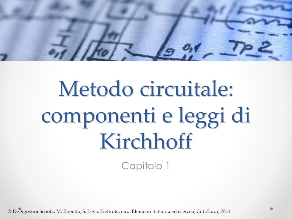 Metodo circuitale: componenti e leggi di Kirchhoff