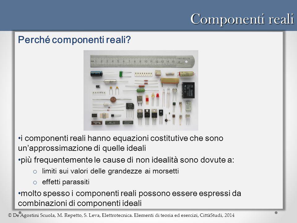 Componenti reali Perché componenti reali