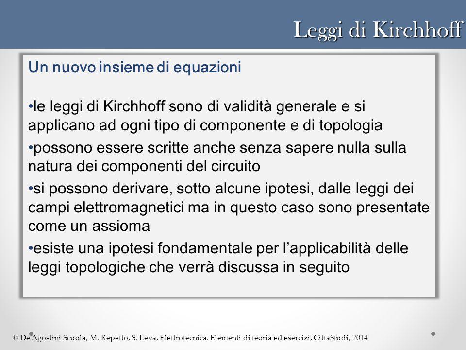 Leggi di Kirchhoff Un nuovo insieme di equazioni