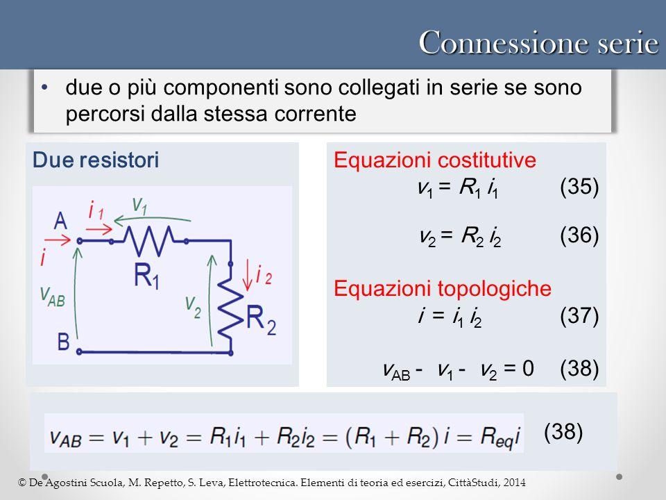 Connessione serie due o più componenti sono collegati in serie se sono percorsi dalla stessa corrente.