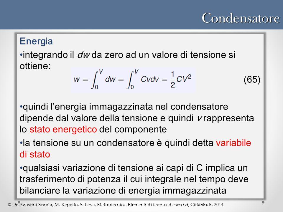 Condensatore Energia. integrando il dw da zero ad un valore di tensione si ottiene: (65)