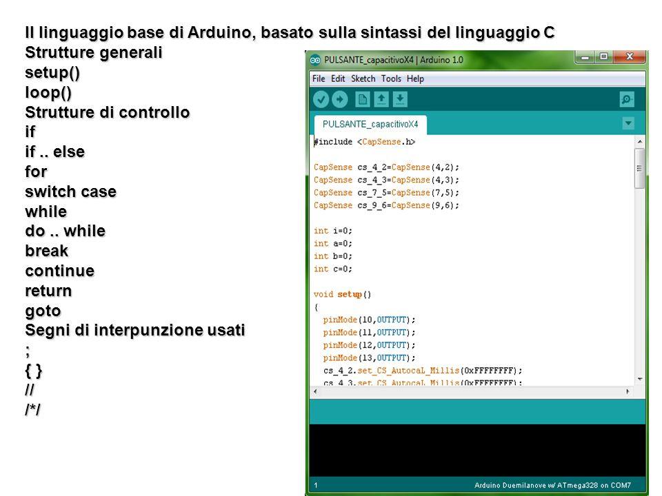 Il linguaggio base di Arduino, basato sulla sintassi del linguaggio C