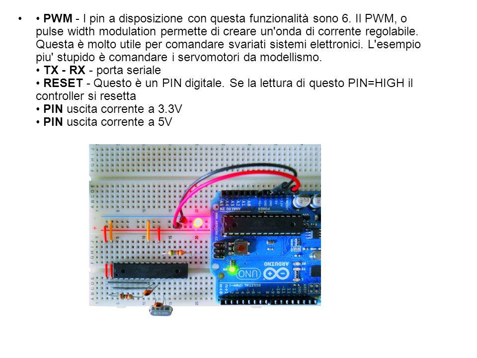 • PWM - I pin a disposizione con questa funzionalità sono 6