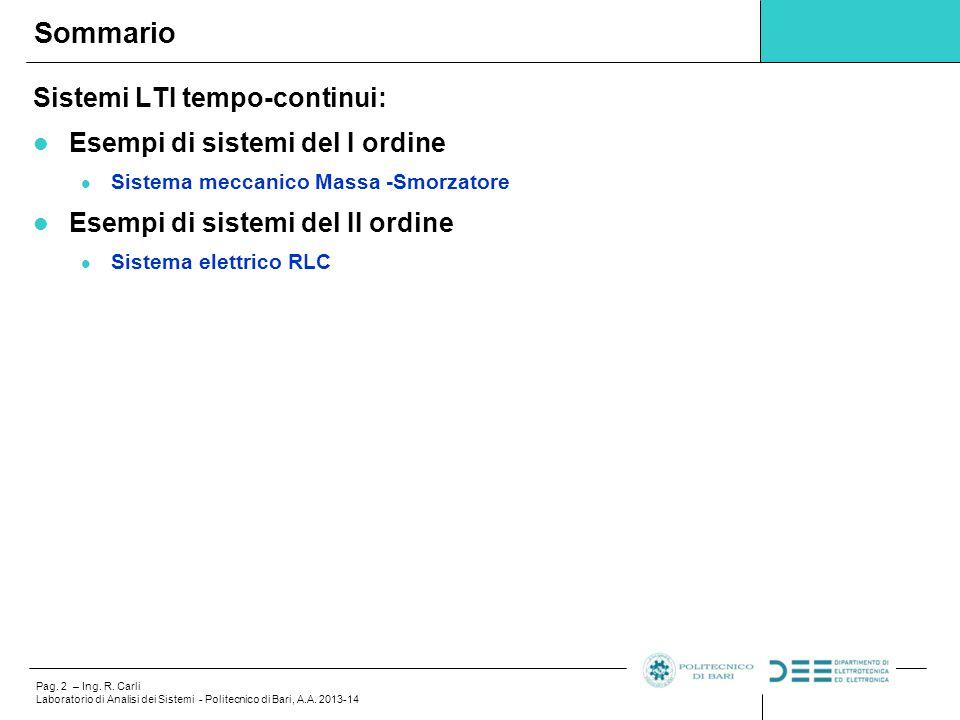 Sommario Sistemi LTI tempo-continui: Esempi di sistemi del I ordine