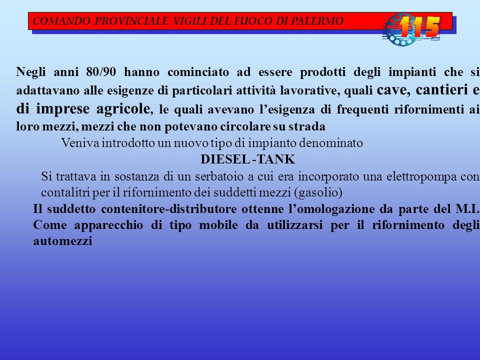 Veniva introdotto un nuovo tipo di impianto denominato DIESEL -TANK