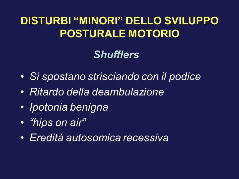 DISTURBI MINORI DELLO SVILUPPO POSTURALE MOTORIO