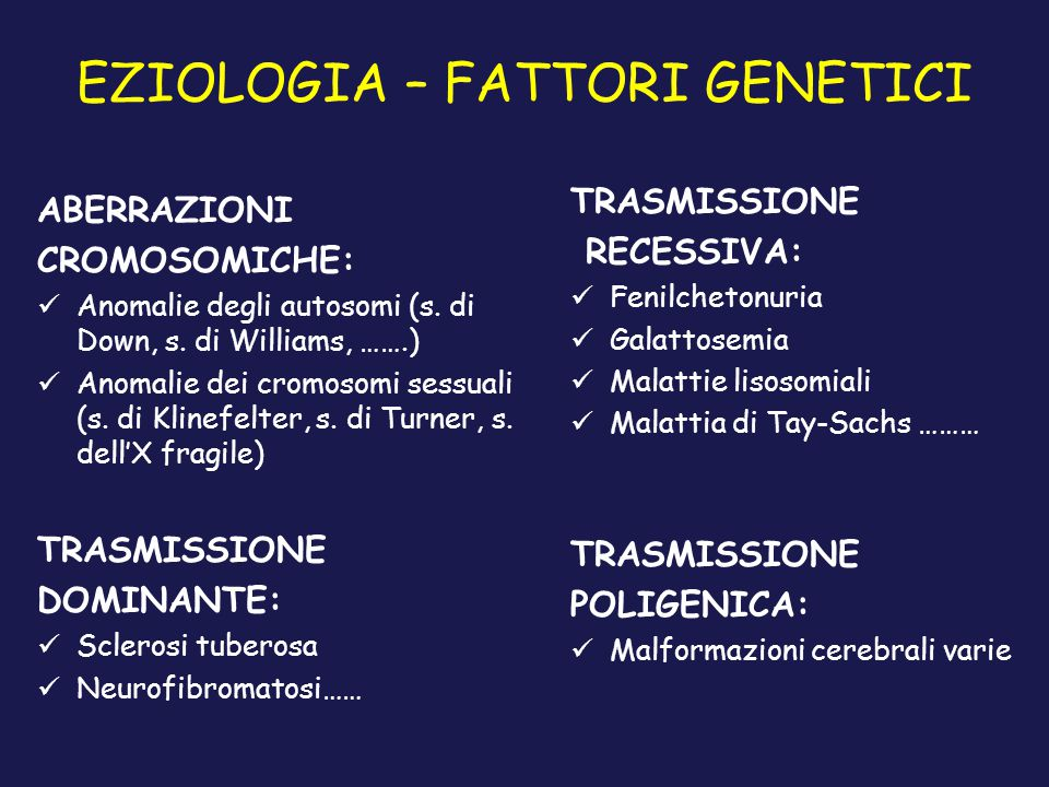 EZIOLOGIA – FATTORI GENETICI