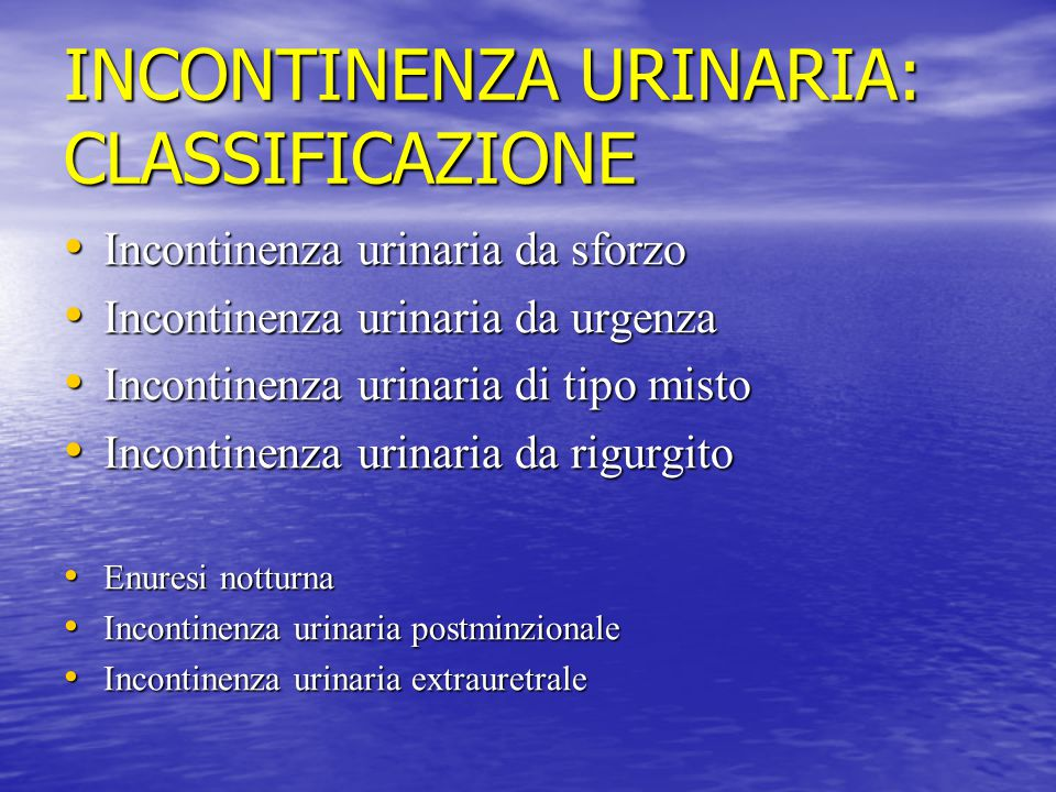 INCONTINENZA URINARIA: CLASSIFICAZIONE