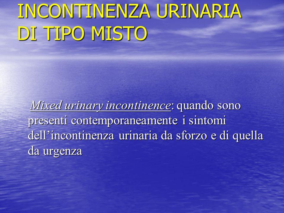 INCONTINENZA URINARIA DI TIPO MISTO