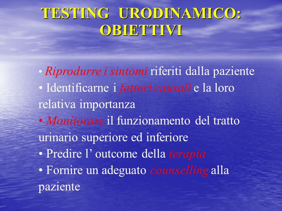 TESTING URODINAMICO: OBIETTIVI