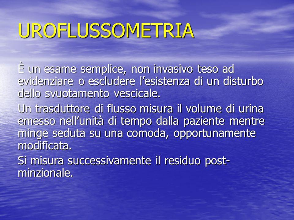 UROFLUSSOMETRIA È un esame semplice, non invasivo teso ad evidenziare o escludere l'esistenza di un disturbo dello svuotamento vescicale.