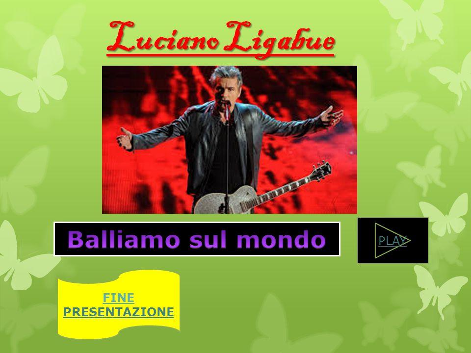 Luciano Ligabue PLAY Balliamo sul mondo FINE PRESENTAZIONE